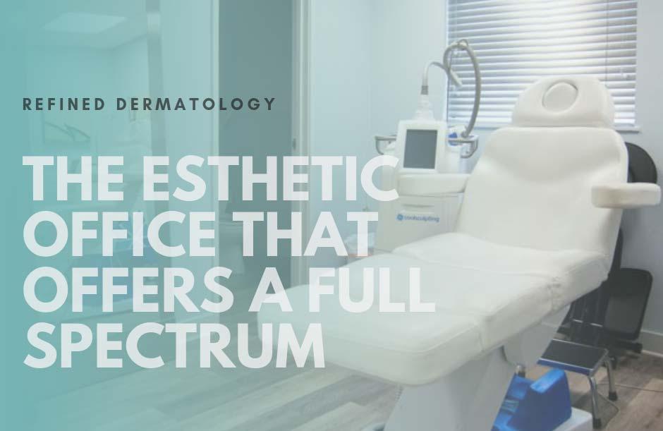 Dermatology Aesthetic Office | RefinedMD, Los Gatos + San Jose