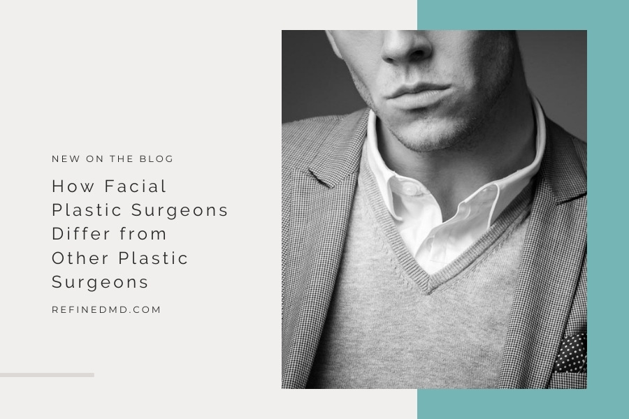 Facial Plastic Surgeons Differ from Other Plastic Surgeons | RefinedMD