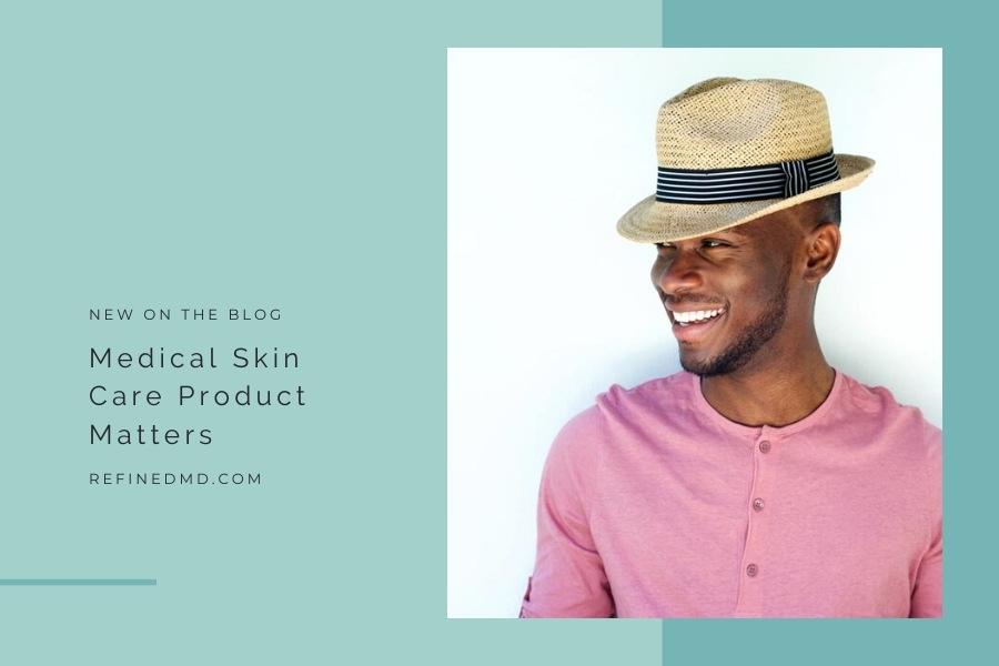 Medical Skin Care Product Matters | RefinedMD, Los Gatos + San Jose