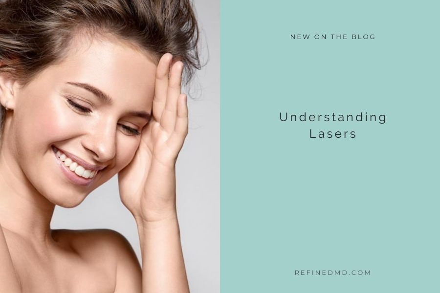 Understanding Lasers | RefinedMD, Los Gatos + San Jose