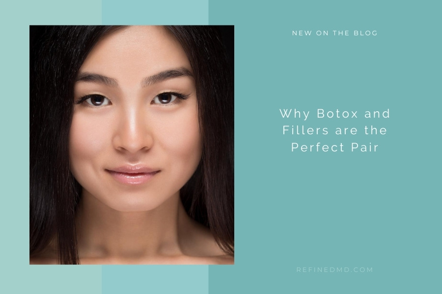 Why Botox and Fillers are the Perfect Pair | RefinedMD, Los Gatos