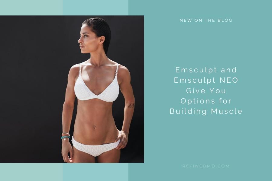 Emsculpt and Emsculpt NEO | RefinedMD, Los Gatos + San Jose