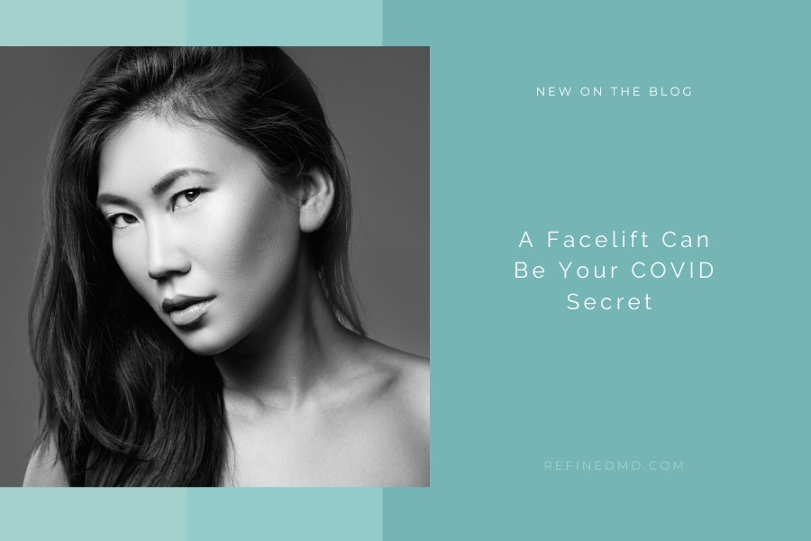A Facelift Can Be Your COVID Secret