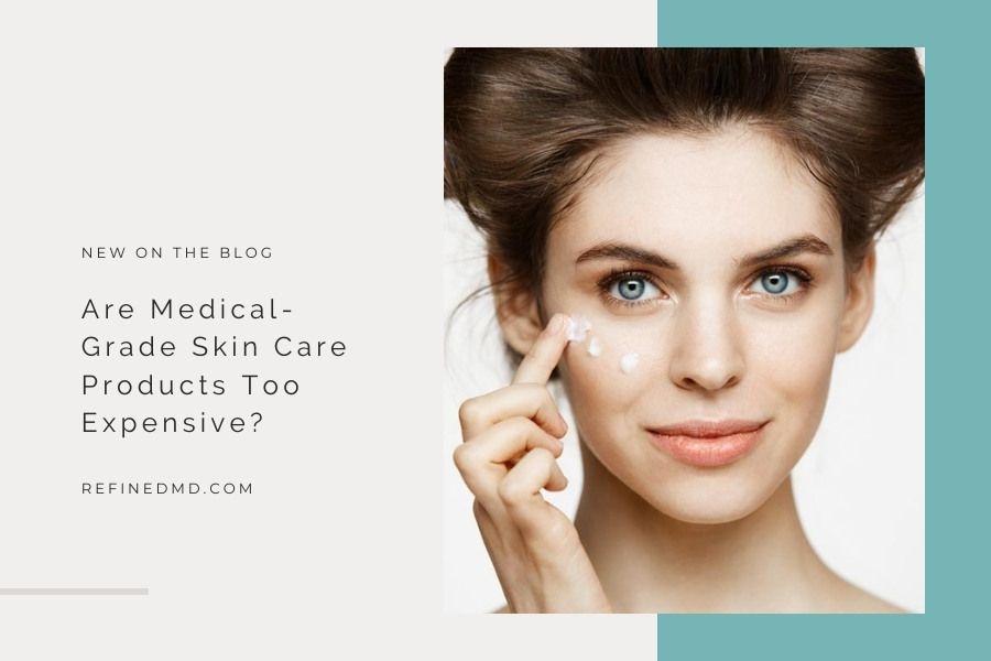 Are Medical-Grade Skin Care Products Too Expensive?
