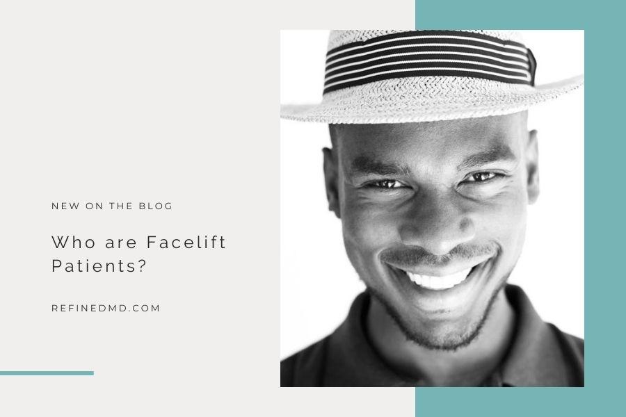 Who are Facelift Patients? | RefinedMD, Los Gatos + San Jose