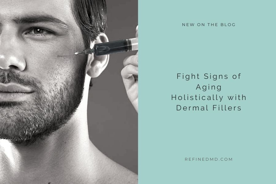 Fight Signs of Aging Holistically with Dermal Fillers