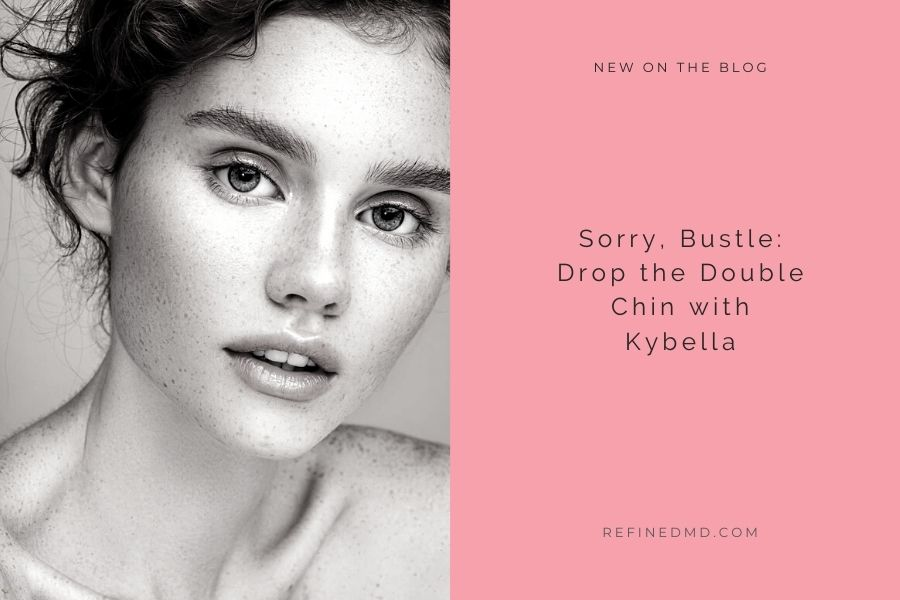 Sorry, Bustle: Drop the Double Chin with Kybella