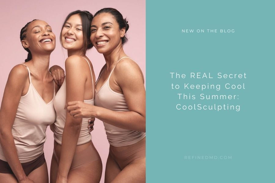 The REAL Secret to Keeping Cool This Summer: CoolSculpting