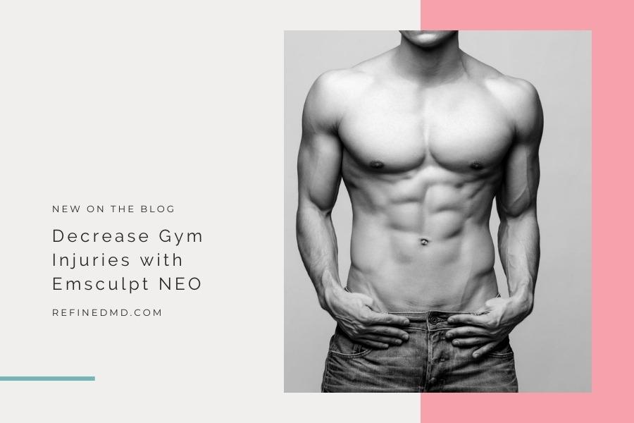 Decrease Gym Injuries with Emsculpt NEO | RefinedMD, Los Gatos