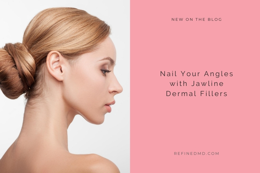 Nail Your Angles with Jawline Dermal Fillers | RefinedMD, Los Gatos