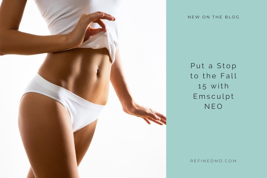 Put a Stop to the Fall 15 with Emsculpt NEO   RefinedMD, Los Gatos