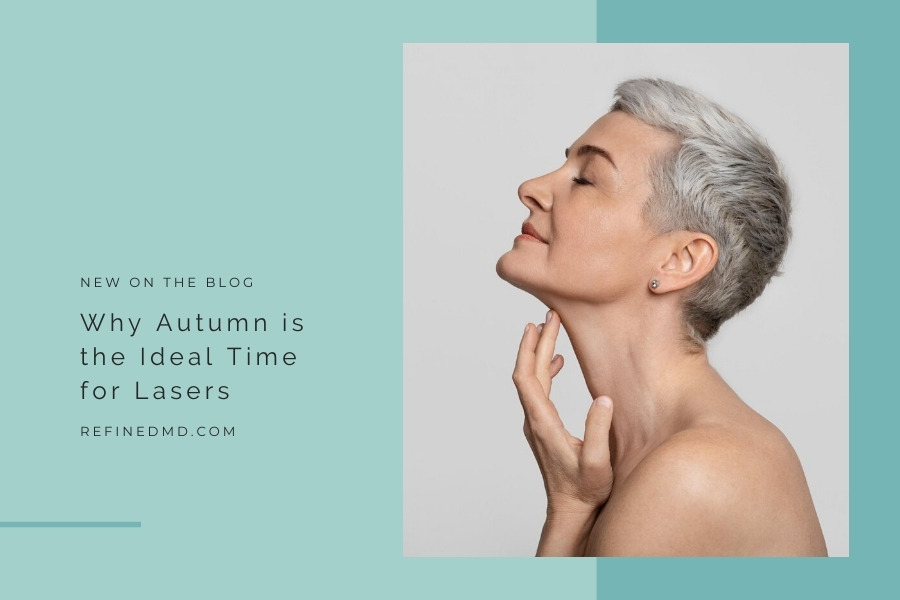 Why Autumn is the Ideal Time for Lasers | RefinedMD, Los Gatos